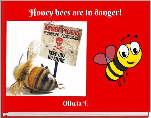 Honey bees are in danger!