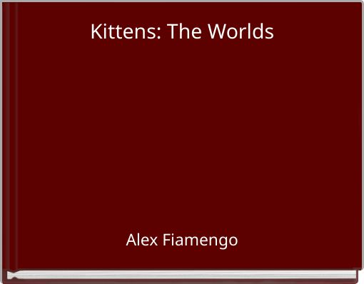 Kittens: The Worlds