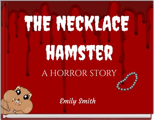 THE NECKLACE hamsterA HORROR STORY