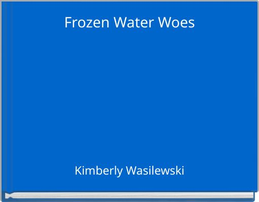 Frozen Water Woes