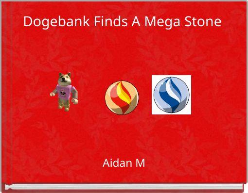 Dogebank Finds A Mega Stone