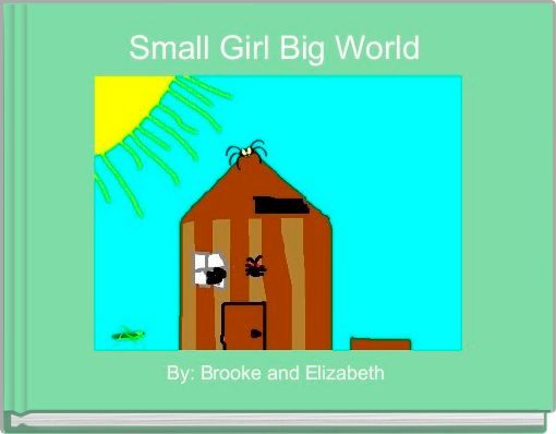 Small Girl Big World