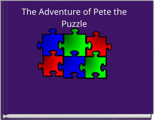 The Adventure of Pete the Puzzle