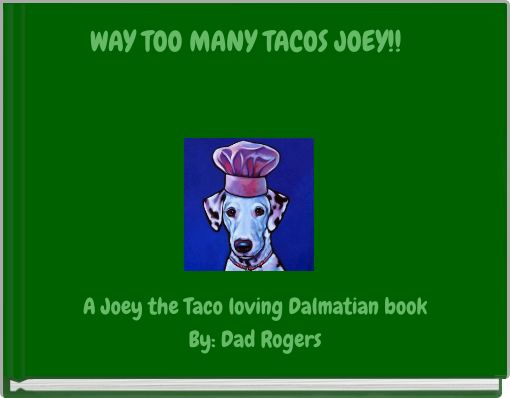 WAY TOO MANY TACOS JOEY!!