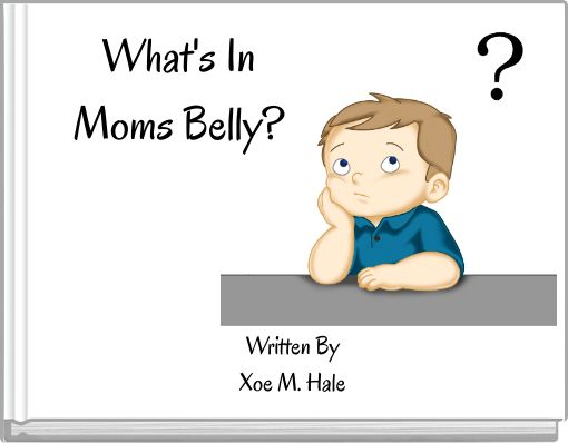 What's In Moms Belly?