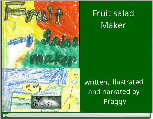 Fruit salad Maker