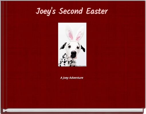 Joey's Second EasterA Joey Adventure