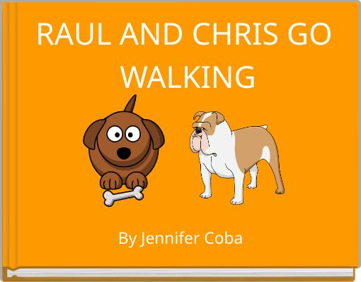 RAUL AND CHRIS GO WALKING