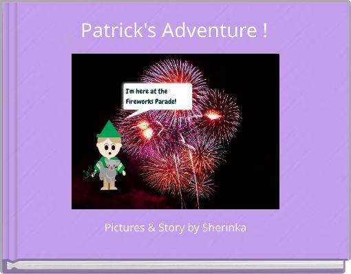 Patrick's Adventure !