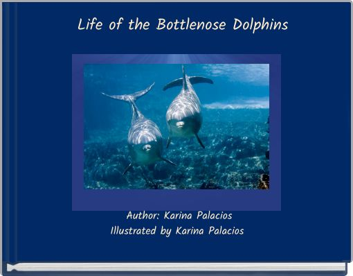 Life of the Bottlenose Dolphins