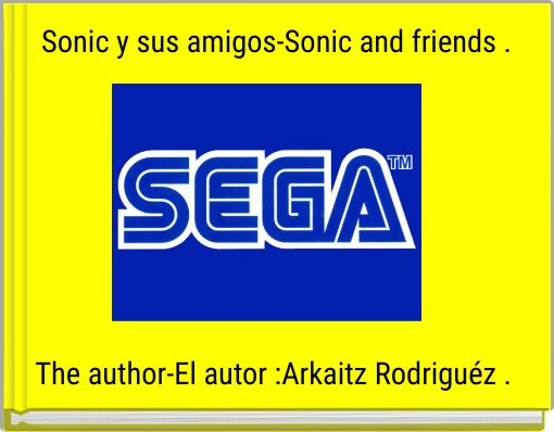 Sonic y sus amigos-Sonic and friends .