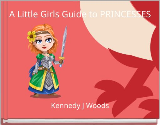 A Little Girls Guide to PRINCESSES