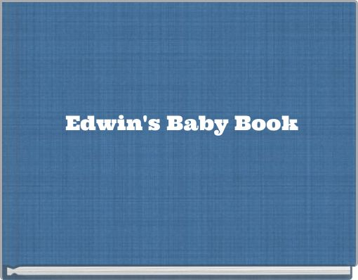 Edwin's Baby Book