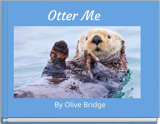 Otter Me