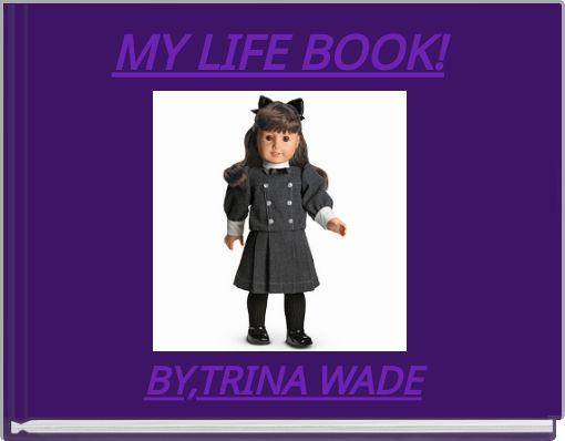MY LIFE BOOK!