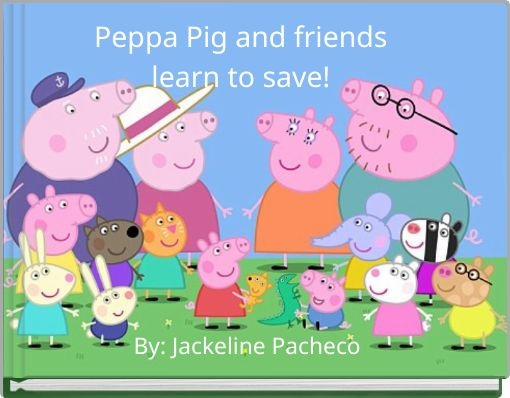 Peppa Pig and friends learn to save!