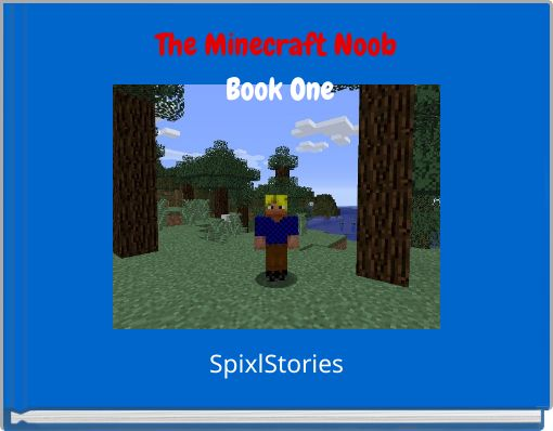 The Minecraft Noob Book One