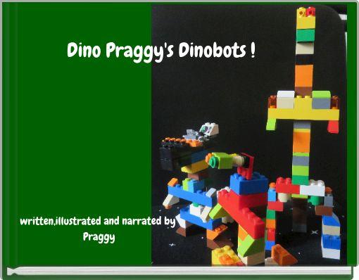 Dino Praggy's Dinobots !