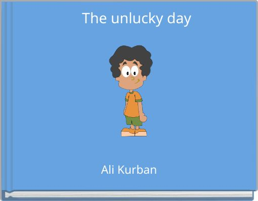 The unlucky day