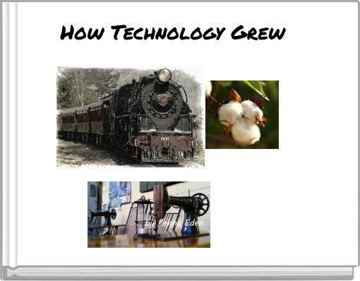 How Technology Grew by Kenna Eden