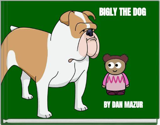 BIGLY THE DOG