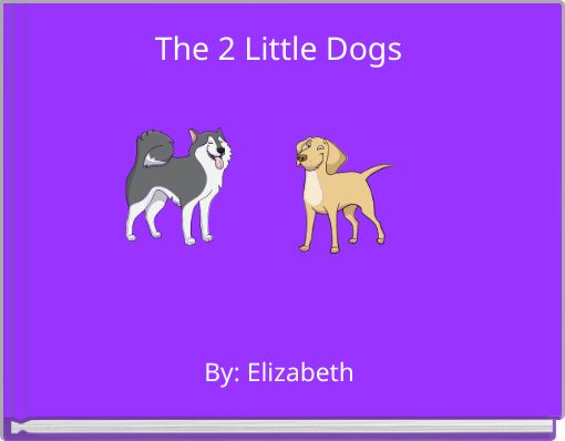 The 2  Little Dogs