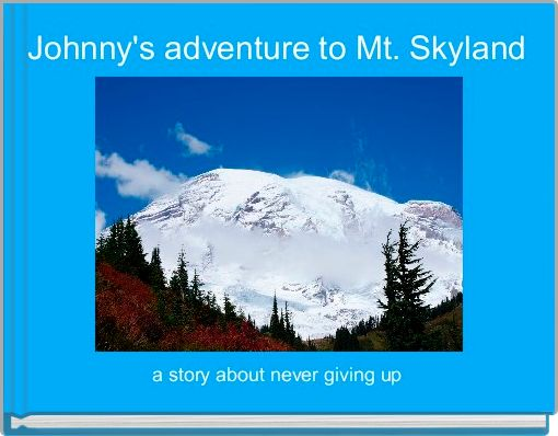 Johnny's adventure to Mt. Skyland