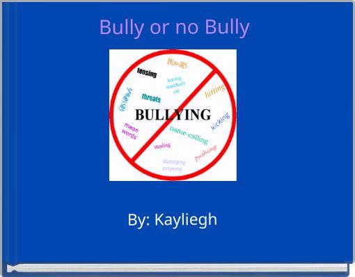 Bully or no Bully