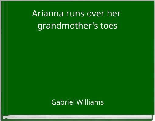 Arianna runs over her grandmother's toes