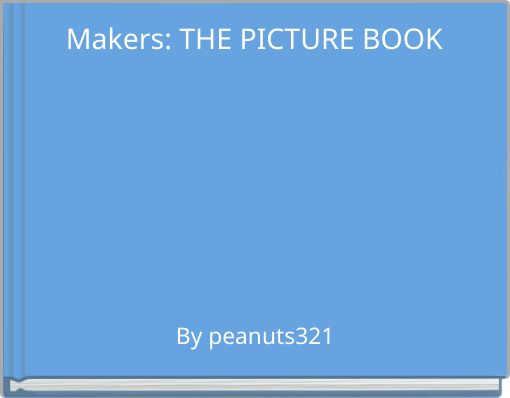 Makers: THE PICTURE BOOK