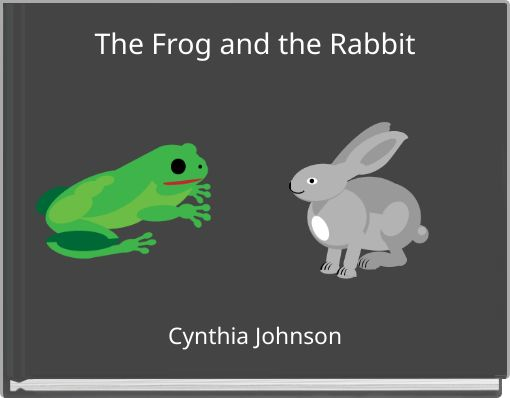 The Frog and the Rabbit