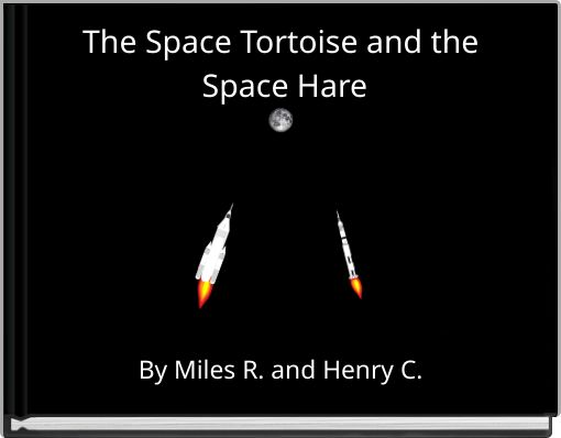 The Space Tortoise and the Space Hare