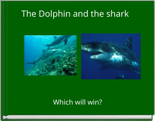 The Dolphin and the shark