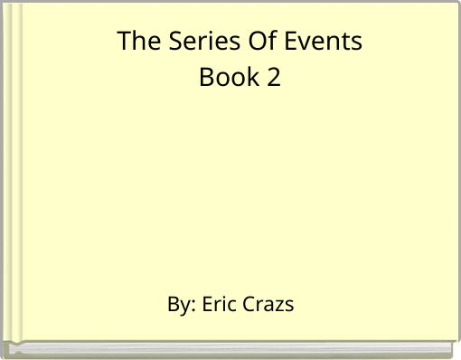 The Series Of EventsBook 2