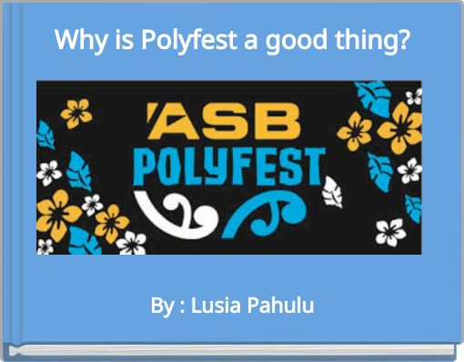 Why is Polyfest a good thing?
