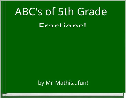 ABC's of 5th Grade Fractions!
