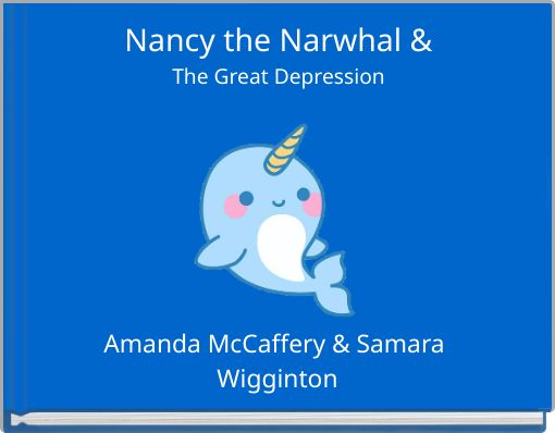 Nancy the Narwhal &The Great Depression