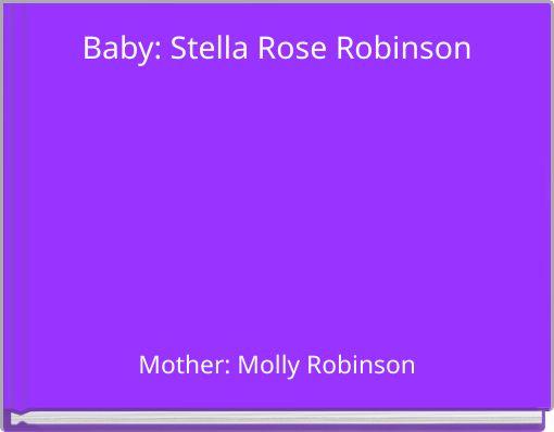 Baby: Stella Rose Robinson