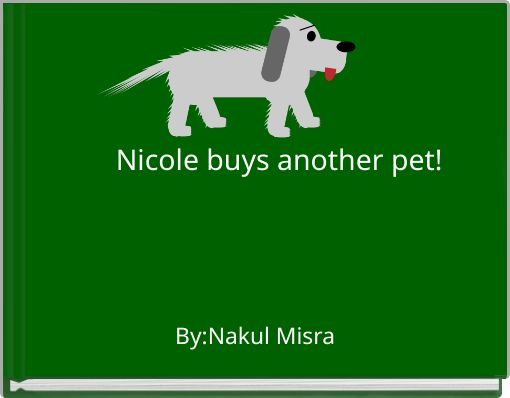 Nicole buys another pet!