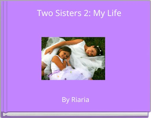 Two Sisters 2: My Life