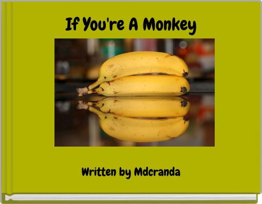 If You're A Monkey