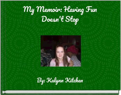 My Memoir: Having Fun Doesn't Stop