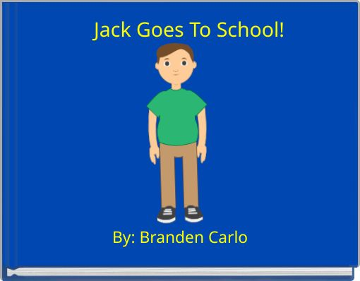 Jack Goes To School!