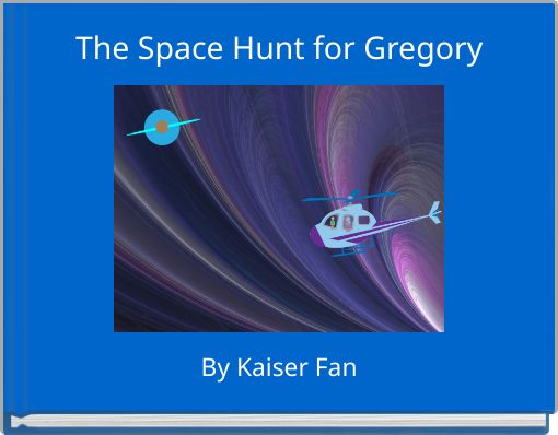 The Space Hunt for Gregory