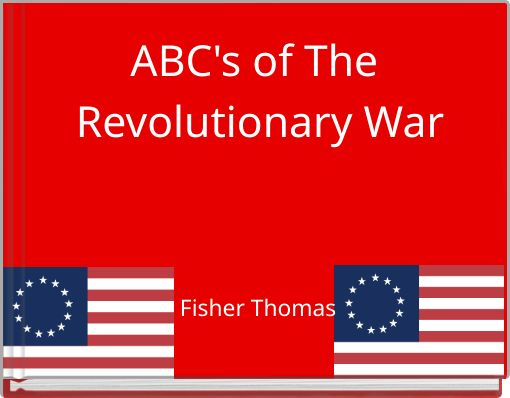 ABC's of The Revolutionary War