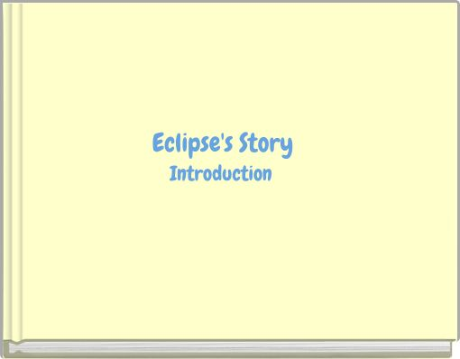 Eclipse's Story