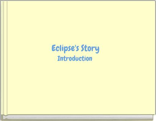 Eclipse's Story