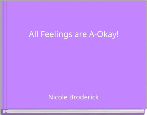 All Feelings are A-Okay!