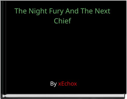 The Night Fury And The Next Chief