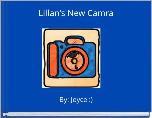 Lillan's New Camra